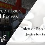 Tales of Resistance: Between Lack and Excess