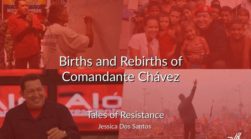 Tales of Resistance: Births and Rebirths of Comandante Chávez
