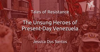 Tales of Resistance: The Unsung Heroes of Present-Day Venezuela