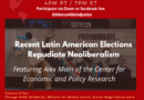 Webinar this Thursday 25: Recent Latin American Elections Repudiate Neoliberalism, with Alex Main of CEPR